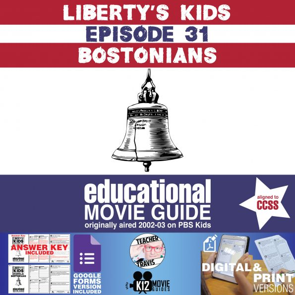 Liberty's Kids | Bostonians Episode 31 (E31) - Movie Guide | Worksheet | Google Cover