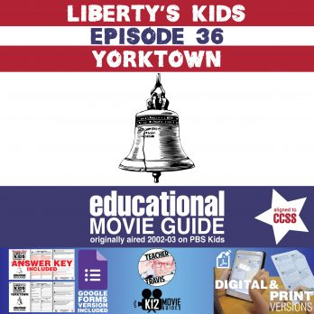 Liberty's Kids | Yorktown Episode 36 (E36) - Movie Guide | Worksheet Cover