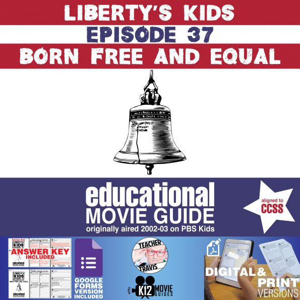 Liberty's Kids | Born Free and Equal Episode 37 (E37) - Movie Guide | Worksheet Cover