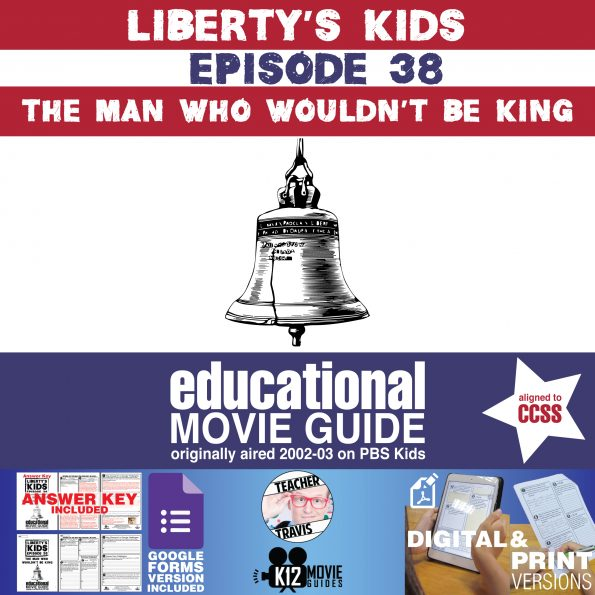 Liberty's Kids | The Man Who Wouldn't be King (E38) - Movie Guide | Worksheet Cover