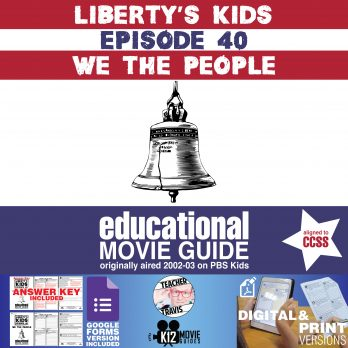 Liberty's Kids | We the People Episode 40 (E40) - Movie Guide | Worksheet Cover